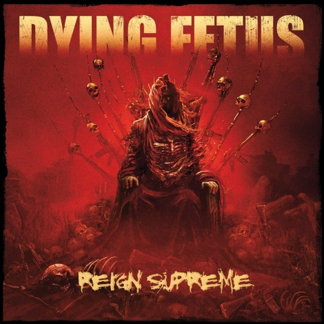 Dying-Fetus-Reign-Supreme-2012