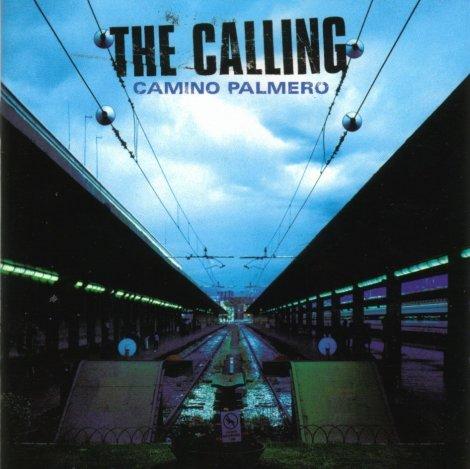 The Calling - Camino Palmero [2001]