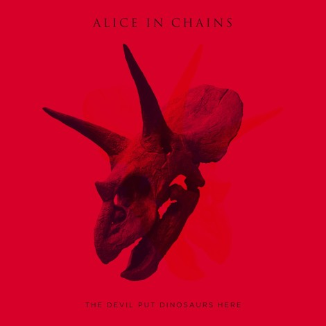 Alice In Chains - The Devil Put Dinosaurs Here [2013]