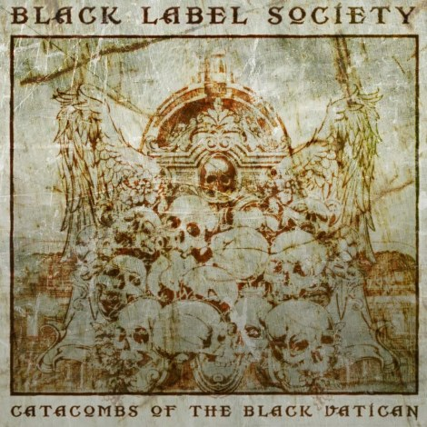 Black Label Society - Catacombs Of The Black Vatican [2014]