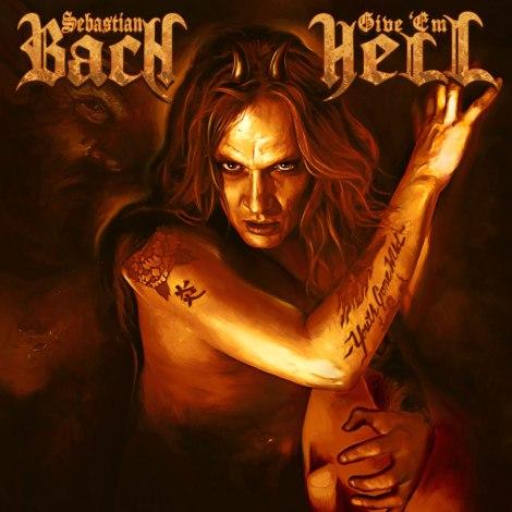 Sebastian Bach - Give 'Em Hell [2014]