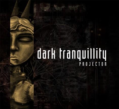 Dark Tranquillity - Projector [1999]