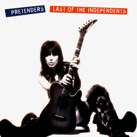 The Pretenders - Last of the Independents [1994]
