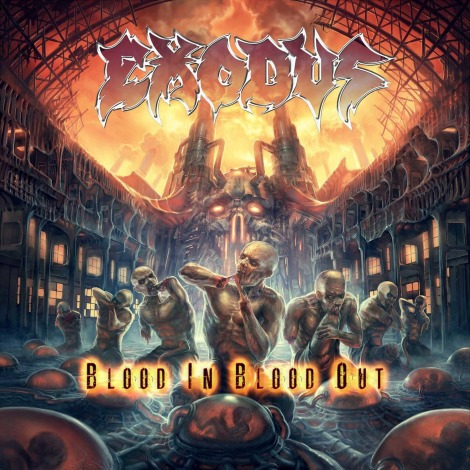 Exodus - Blood In, Blood Out [2014]